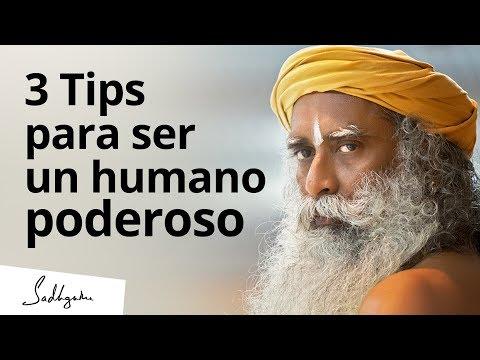 3 Tips para convertirse en un ser humano poderoso   Sadhguru