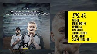 Video Eps 47: Wahai Manchester United & Liverpool, Tanda-Tanda Kekalahan Kalian Sudah Terlihat MP3, 3GP, MP4, WEBM, AVI, FLV Januari 2019