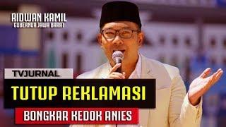 Video Ridwan Kamil Buka Kedok Anies Baswedan, Tak Semua Pulau Reklamasi di-STOP Anies MP3, 3GP, MP4, WEBM, AVI, FLV Maret 2019