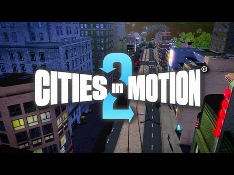 Cities in Motion 2 Receives First In-Game Trailer