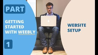 Getting Started With Weebly Theme - Website Setup