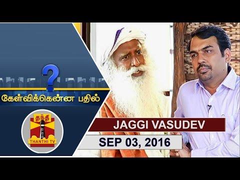 -03-09-2016-Kelvikkenna-Bathil--Exclusive-Interview-with-Sadhguru-Jaggi-Vasudev-Thanthi-TV