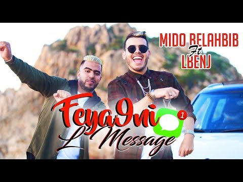 | Mido Belahbib Ft LBenj - Feya9ni LMessage