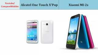 Alcatel One Touch X'Pop and Xiaomi MI-2s, all specs : One Touch X'Pop OR MI-2s, Quick Full Specs Comparison; Dual-core, 1 GHz, 540 x 960 pixels, 4.5 inches, Quad-core, 1.7 GHz Krait 300, 720 x 1280 pixels, 4.3 inches, Operating System, Processor, 4G, Protection, LTE, Weight and similiar