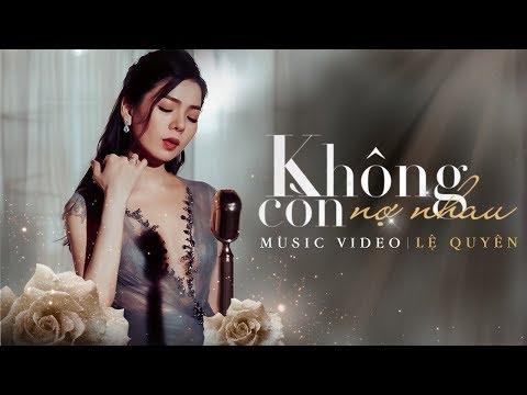Không Còn Nợ Nhau - Lệ Quyên | Lương Gia Huy, Jangmi | Official Music Video - Thời lượng: 4 phút, 43 giây.