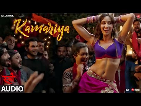 Kamariya Full Audio Song | STREE | Nora Fatehi | R