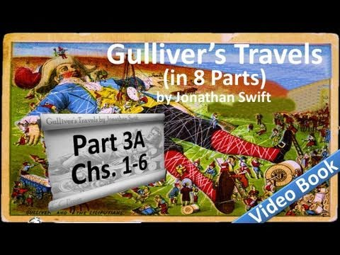 Part 3-A - Gulliver's Travels Audiobook by Jonathan Swift (Chs 01-06) (видео)