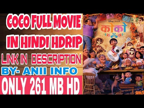 COCO FULL MOVIE IN HINDI HDRIP | LINK IN DESCRIPTION | BY- ANII INFO