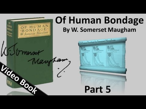 Video Part 05 - Of Human Bondage Audiobook by W. Somerset Maugham (Chs 49-60) download in MP3, 3GP, MP4, WEBM, AVI, FLV January 2017
