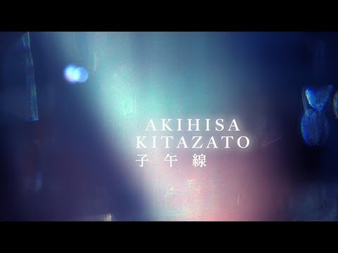 ", title : '北里彰久 ""子午線"" / Akihisa Kitazato ""The Meridian""  (Official Music Video)'"