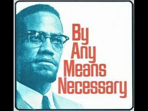 By any means Necessary? Featuring Malcolm X