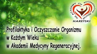 Рrofilaktyka i Oczyszczanie Organizmu w Każdym Wieku w Akademii Medycyny Regeneracyjnej.