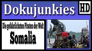 Die Gefährlichsten Piraten der Welt - Somalia