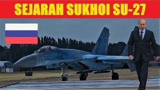 Video SEJARAH PENGEMBANGAN SUKHOI SU-27 MP3, 3GP, MP4, WEBM, AVI, FLV Maret 2019