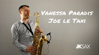 Video Vanessa Paradis - Joe Le Taxi - Saxophone Cover by JK Sax (Juozas Kuraitis) MP3, 3GP, MP4, WEBM, AVI, FLV Mei 2018