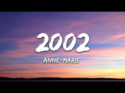 Anne-Marie - 2002 (Lyrics)