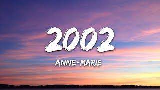 Video Anne-Marie - 2002 (Lyrics) MP3, 3GP, MP4, WEBM, AVI, FLV Juli 2019