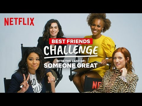 Best Friends Test With The Cast Of Someone Great | Netflix