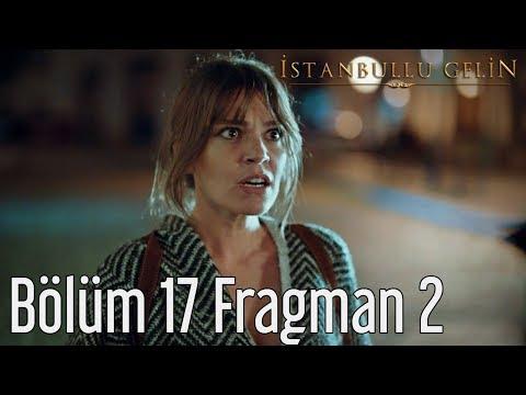 İstanbullu Gelin 17. Bölüm 2. Fragmanı