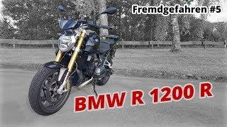 6. Kurze Probefahrt | BMW  R 1200 R | Fremdgefahren #5