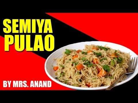 Semiyan Pulao Recipe 2019 | Mrs. Anand Cookery Classes