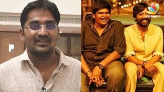Karunakaran about Iraivi: I was afraid to work with two directors   SJ Surya, Karthik Subbaraj Kollywood News 31/05/2016 Tamil Cinema Online