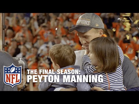 Video: Peyton Manning: The Final Season | NFL