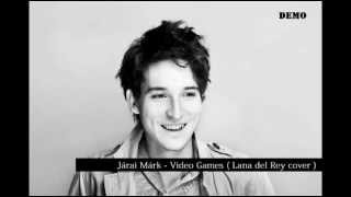 Járai Márk - Video Games ( Lana del Rey cover )