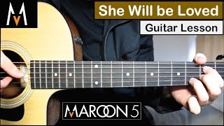 Video Maroon 5 - She Will Be Loved | Guitar Lesson (Tutorial) How to play Chords MP3, 3GP, MP4, WEBM, AVI, FLV April 2018