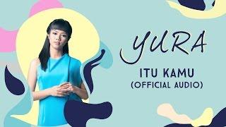 Download lagu Yura Yunita Itu Kamu Mp3