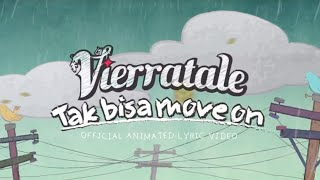 Nonton VIERRATALE - 'Tak Bisa Move On' Official Animated Lyric Video Film Subtitle Indonesia Streaming Movie Download