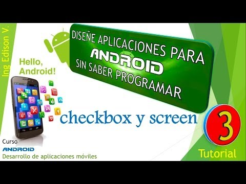 Aprende A Diseñar Aplicaciones En Android Sin Programar(checkbox Y Screen)3 Tutorial