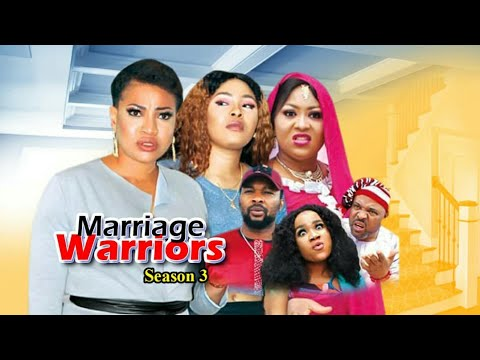 MARRIAGE WARRIORS SEASON 3 - (New Movie ) 2019 Latest Nigerian Nollywood Movies