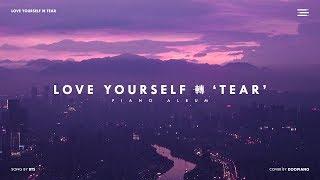 BTS Love Yourself 轉 'Tear' Piano Album