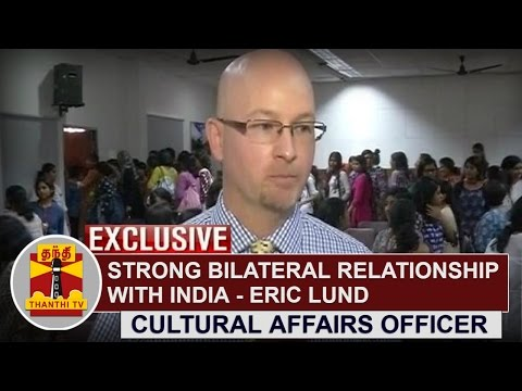 Strong-bilateral-relationship-with-India--Eric-Lund-Cultural-Affairs-Officer-US-Consulate-General