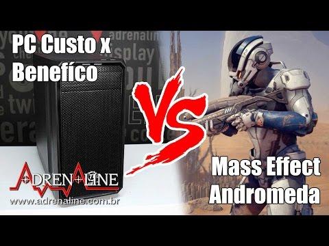 PC Ideal Custo x Benefício vs Mass Effect Andromeda