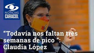 Alcaldesa Claudia López habla sobre nuevas medidas para Bogotá
