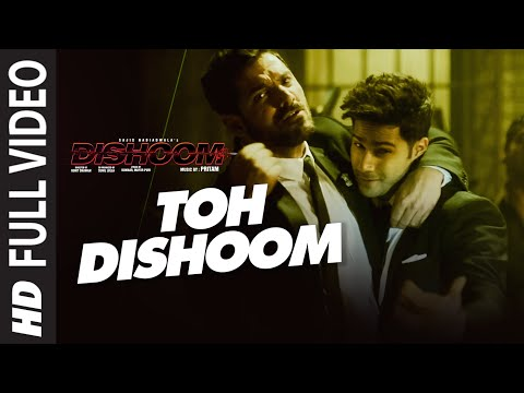 Toh Dishhom - Dishoom (2016)