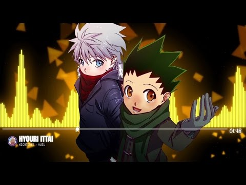 Nightcore - Hyouri Ittai「 Hunter x Hunter (2011) Ending 5 」~ Yuzu ~