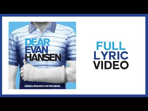 Full Lyric Video — Dear Evan Hansen [OBC]