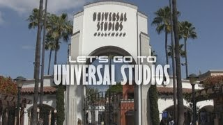 Let's Go To Universal Studios (Hollywood)