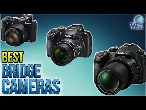 10 Best Bridge Cameras 2018