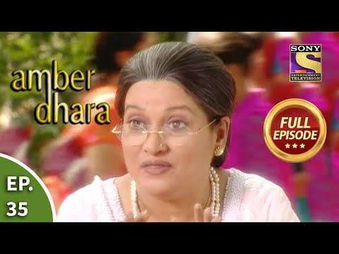 Ep 35 - The Turn Of Fate - Amber Dhara - Full Episode