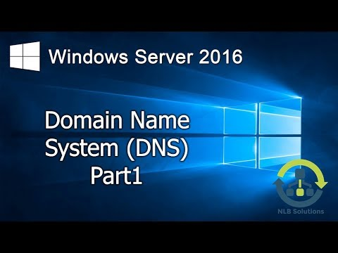 3.1 Implementing DNS on Windows Server 2016 (Step by Step guide)