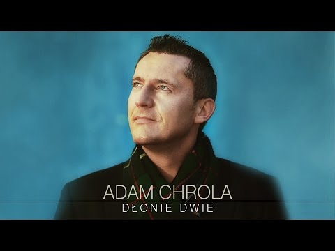Adam Chrola - Dłonie dwie