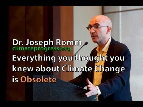 Climate Change Solutions : What You Thought You Knew Is Obsolete. Joe Romm