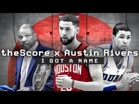 theScore X Austin Rivers: I Got A Name