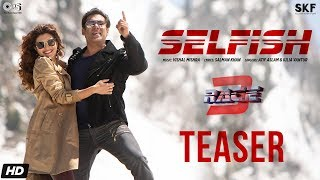 Video Selfish Teaser - Race 3   Salman Khan, Bobby, Jacqueline   Atif Aslam, Iulia Vantur   Vishal Mishra MP3, 3GP, MP4, WEBM, AVI, FLV Mei 2018