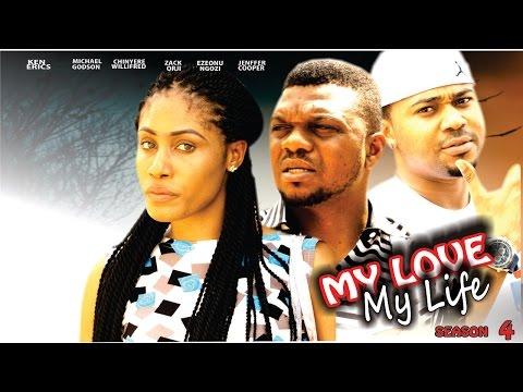 My Love My Life Season 4  - Latest 2016 Nigerian Nollywood Movie