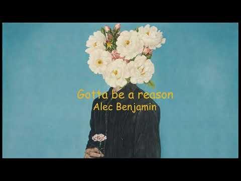 [vietsub] Gotta be a reason - Alec Benjamin - Thời lượng: 3 phút, 31 giây.